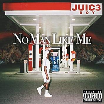 No Man Like Me