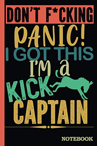 Don't F*cking Panic │ I'm a Kick Ass Captain Notebook: Funny Sweary Captain Gift for Coworker, Appreciation, Birthday, Anniversary etc. │ Blank Ruled Writing Journal Diary 6x9