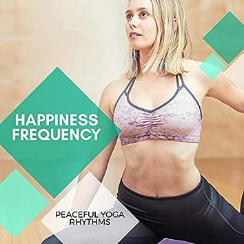 Happiness Frequency - Peaceful Yoga Rhythms