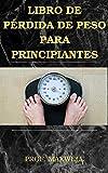LIBRO DE PÉRDIDA DE PESO PARA PRINCIPIANTES