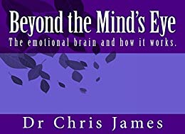 Beyond the Mind's Eye by [Dr Chris James]