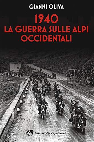 1940: la guerra sulle Alpi occidentali