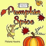Pumpkin Spice (A Joyful Mouse Collection Book 1)