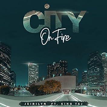 City On Fire (feat. King Taj)