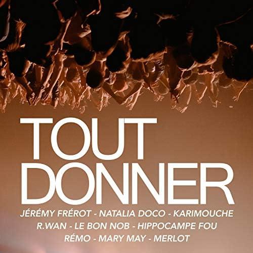 Le Bon Nob feat. Jérémy Frerot, Natalia Doco, Karimouche, R.WAN, Hippocampe Fou, remo, Merlot & Mary May