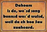 Lagerräumung Blechschild Dahoam is do, wo´sd Song kommsd
