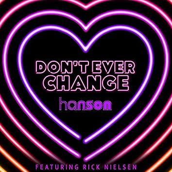 Don't Ever Change (feat. Rick Nielsen)