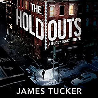 The Holdouts     Buddy Lock Thrillers, Book 2              By:                                                                                                                                 James Tucker                               Narrated by:                                                                                                                                 Christopher Lane                      Length: 9 hrs and 42 mins     Not rated yet     Overall 0.0