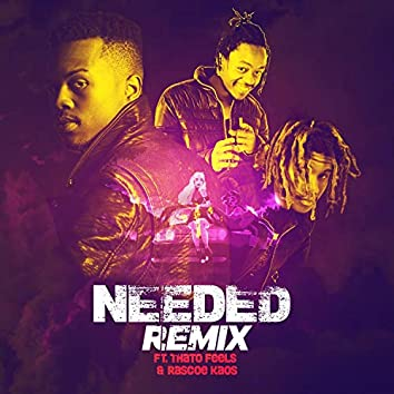 Needed (feat. ThatoFeels & Rascoe Kaos)
