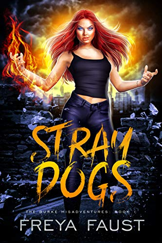 Stray Dogs: The Burke Misadventures Book 1