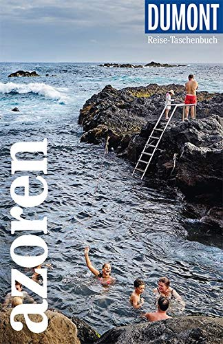DuMont Reise-Taschenbuch Azoren: Reiseführer plus Reisekarte. Mit besonderen Autorentipps und vielen Touren.