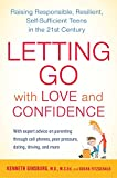 Image of Letting Go with Love and Confidence: Raising Responsible, Resilient, Self-Sufficient Teens in the 21st Century