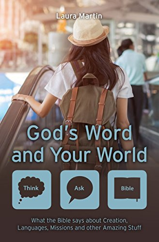 God's Word and Your World: What the Bible says about Creation, Languages, Missions and other amazing stuff! (Think Ask Bible)