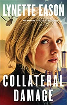 Collateral Damage (Danger Never Sleeps Book #1) by [Lynette Eason]
