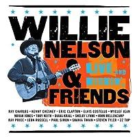 Willie Nelson & Friends - Live & Kickin' by Willie Nelson (2003-06-24)