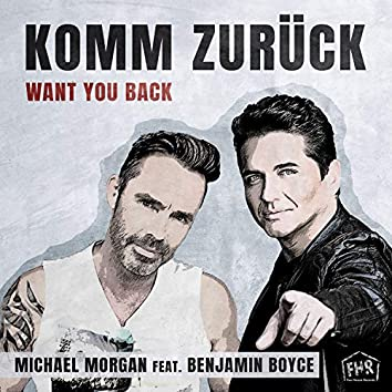 Komm Zurück (Want You Back)