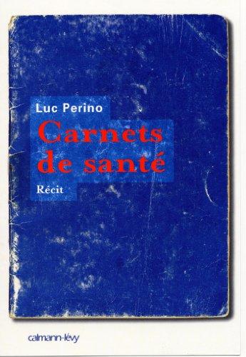 Carnets de santé : Récit (Littérature Française)