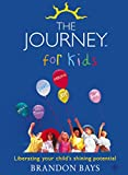 The Journey for Kids: Liberating your Child's Shining Potential (Text Only): Liberating Your Child's Shining Potential (English Edition)