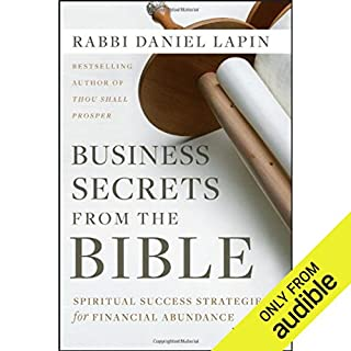 Business Secrets from the Bible     Spiritual Success Strategies for Financial Abundance              By:                                                                                                                                 Daniel Lapin                               Narrated by:                                                                                                                                 Stephen Bowlby                      Length: 11 hrs and 29 mins     1,074 ratings     Overall 4.7