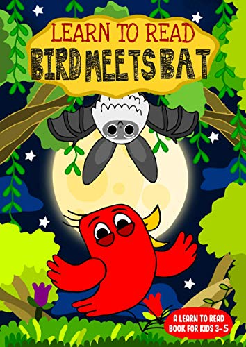 Learn to Read : Bird Meets Bat - A Learn to Read Book for Kids 3-5: A sight words story for kindergarten children and preschoolers (Learn to Read Happy Bird 16) (English Edition)