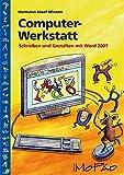 Computer-Werkstatt: Schreiben und Gestalten mit Word 2007 (3. und 4. Klasse) - Hermann Josef Winzen