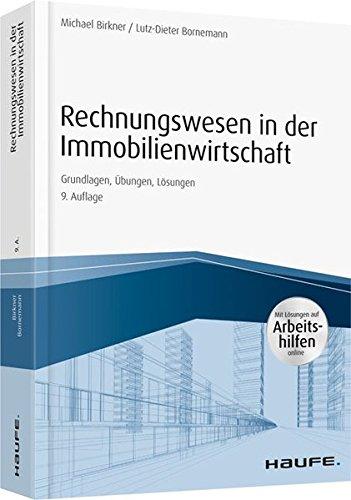 Rechnungswesen in der Immobilienwirtschaft - inkl. Arbeitshilfen online: Grundlagen, Übungen, Lösungen (Haufe Fachbuch)
