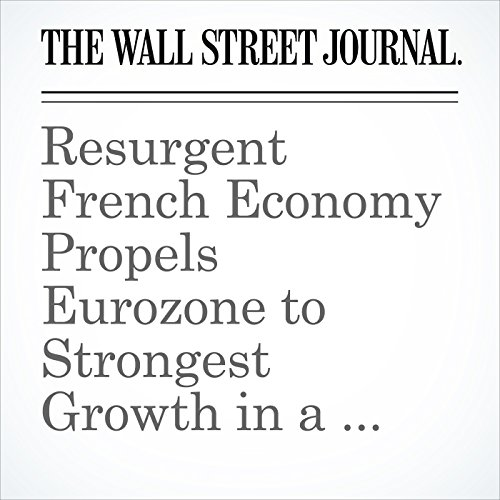 Resurgent French Economy Propels Eurozone to Strongest Growth in a Decade copertina