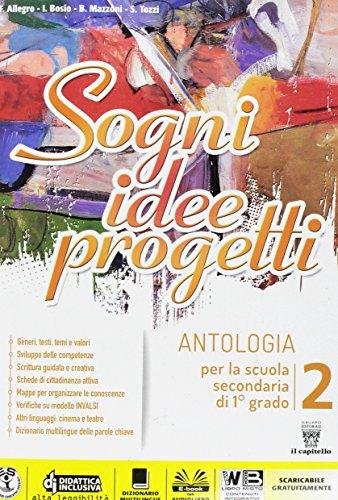 Sogni, idee, progetti. Plus. Antologia per la scuola secondaria di 1° grado. Volume 2.