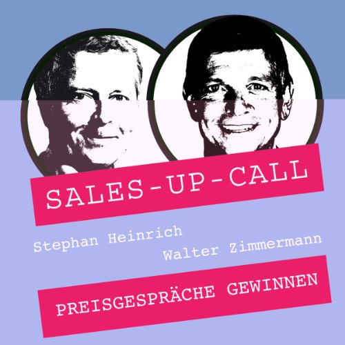 Preisgespräche gewinnen     Sales-up-Call              By:                                                                                                                                 Stephan Heinrich,                                                                                        Walter Zimmermann                               Narrated by:                                                                                                                                 Stephan Heinrich,                                                                                        Walter Zimmermann                      Length: 1 hr and 6 mins     1 rating     Overall 1.0