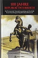 100 Jahre Republik Oesterreich: Die Provisorische Nationalversammlung und ihre Rolle bei der Entstehung der Republik Deutschoesterreich