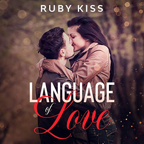 Language of Love Audiobook By Ruby Kiss cover art