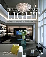 The Languages of Light: A Creative Approach to Residental Lighting