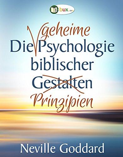Die geheime Psychologie biblischer Prinzipien (Bewusster leben 32)
