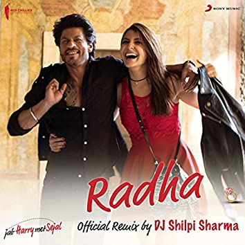 """Radha (Official Remix by DJ Shilpi Sharma) [From """"Jab Harry Met Sejal""""]"""