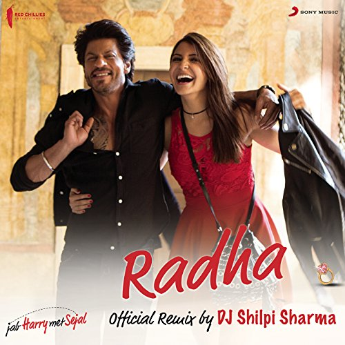 Radha (Official Remix by DJ Shilpi Sharma) [From 'Jab Harry Met Sejal']