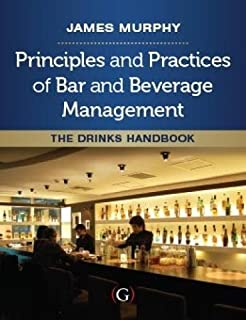 Principles and Practices of Bar and Beverage Management: The Drinks Handbook