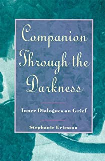 Companion Through The Darkness: Inner Dialogues on Grief