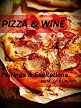 Pizza & Wine: Pairings & Exaltations