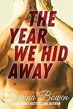 Sarina Bowen - The Year We Hid Away