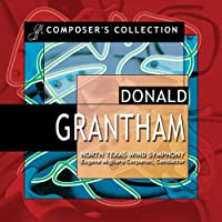 ドナルド・グランサム作品集 Donald Grantham - Composer's Collection