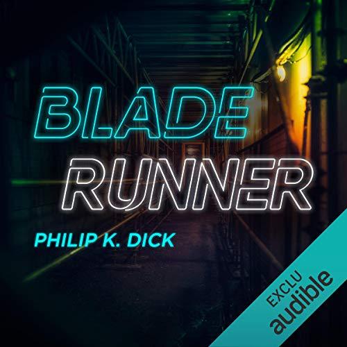 Blade Runner. Les androïdes rêvent-ils de moutons électriques ?