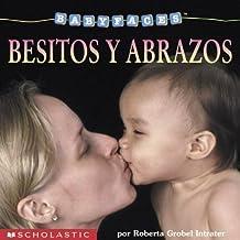 Baby Faces: Hugs & Kisses (besitos Y Abrazos) (Scholastic En Espanol-Spanish)