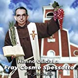 Himno Oficial a Fray Cosme Spessotto (feat. Lesly Palacios)