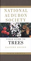 National Audubon Society Field Guide to North American Trees--E: Eastern Region (National Audubon Society Field Guides)
