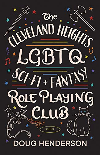 Compare Textbook Prices for The Cleveland Heights LGBTQ Sci-Fi and Fantasy Role Playing Club 1 Edition ISBN 9781609387563 by Henderson, Doug