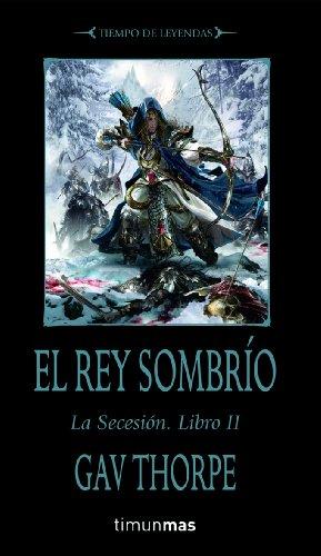 El rey sombrío: La Secesión. Libro II (NO Warhammer)