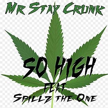 So High (feat. Spillztheone)