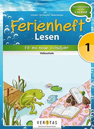 Lesen Ferienhefte - Volksschule: 1. Klasse - Fit ins neue Schuljahr: Ferienheft. Zur Vorbereitung auf die 2. Klasse