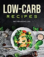Low-Carb Recipes: Diet for Weight Loss