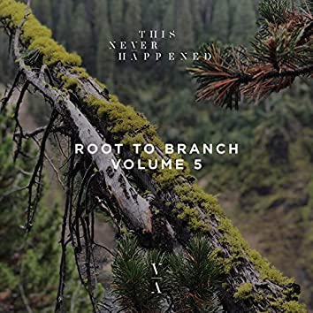 Root to Branch, Vol. 5